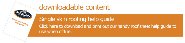 Download single skin steel roofing help guide
